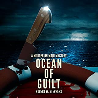 Ocean of Guilt     A Murder on Maui Mystery              Written by:                                                                                                                                 Robert W. Stephens                               Narrated by:                                                                                                                                 James Fouhey                      Length: 8 hrs and 8 mins     Not rated yet     Overall 0.0