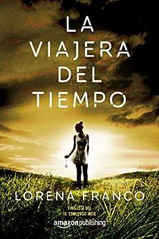 La viajera del tiempo de [Lorena Franco]