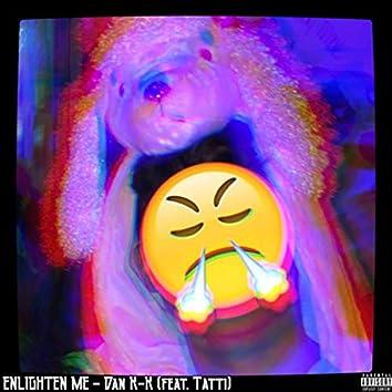 Enlighten Me (feat. Tatti)