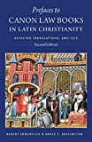 Prefaces to Canon Law Books in Latin Christianity: Selected Translations, 500-1317