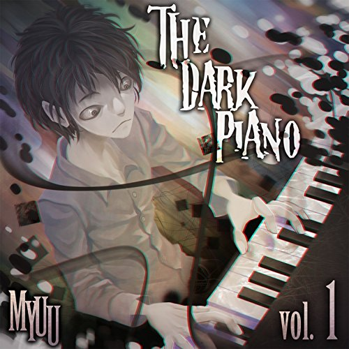 The Dark Piano, Vol. 1 (Creepypasta Music)