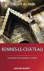 Rennes-le-Château - Le dossier, les impostures, les phantasmes, les hypothèses de Gérard de Sède