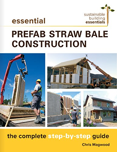 Essential Prefab Straw Bale Construction: The Complete Step-by-Step Guide (Sustainable Building Essentials Series Book 2) (English Edition)