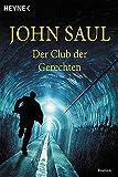 Der Club der Gerechten (Heyne Allgemeine Reihe (01))