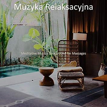 Meditative Music - Background for Massages