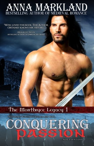 Book: Conquering Passion - The Montbryce Legacy by Anna Markland