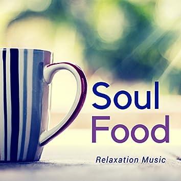 Soul Food: Spirituality, Nature Sounds for Massage and Morning Meditation, Mindfulness Meditation, Relaxation Music