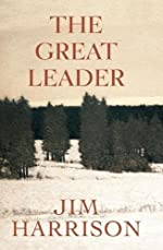 The Great Leader - A Faux Mystery de Jim Harrison