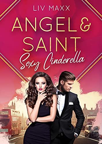 Angel & Saint: Sexy Cinderella (All Saints 1)