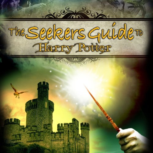 The Seeker's Guide to Harry Potter - Audible Audio Edition - of the DVD by Reality Films audiobook cover art