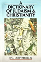 A Dictionary of Judaism and Christianity 1563380307 Book Cover