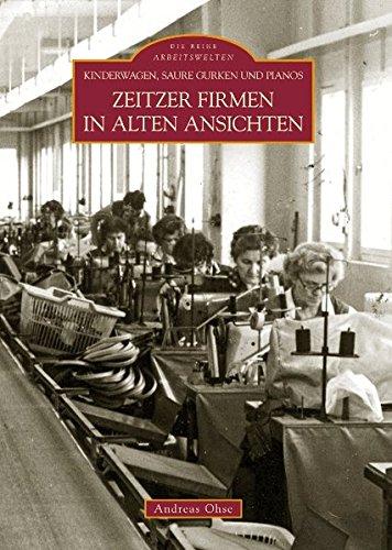 Kinderwagen, saure Gurken und Pianos: Zeitzer Firmen in alten Ansichten
