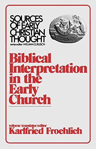 Biblical Interpretation in the Early Church (Sources of Early Christian Thought)