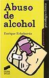 Abuso de alcohol: 7 (Psicología clínica. Guías de intervención)