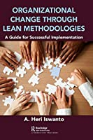 Organizational Change through Lean Methodologies: A Guide for Successful Implementation