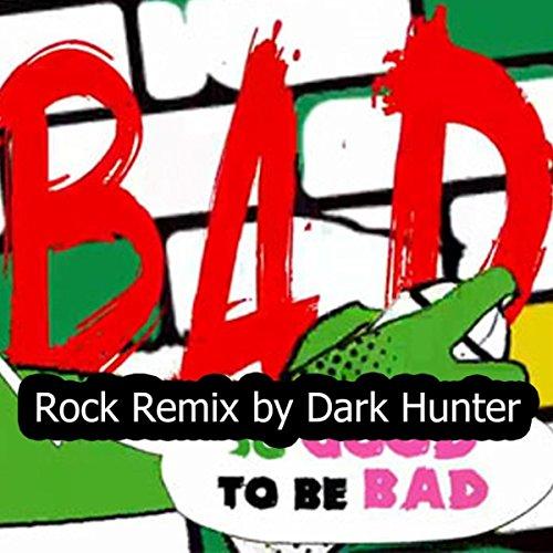 BAD (David Guetta Rock Remix by Dark Hunter)