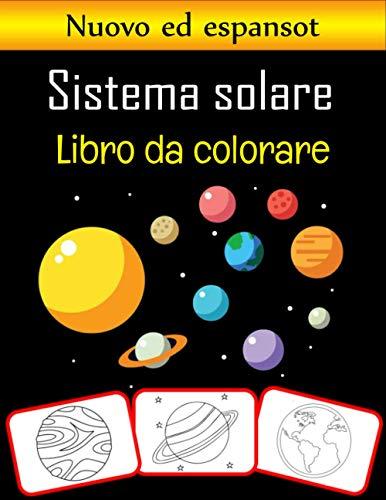 Sistema solare Libro da colorare: Colora e impara divertendoti. Immagini del sistema solare, libro da colorare e di apprendimento con divertimento per ... 35 immagini relative al sistema solare)