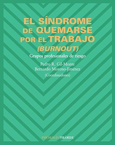 El síndrome de quemarse por el trabajo (burnout): Grupos profesionales de riesgo (Psicología)