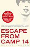 Escape from Camp 14: One Man's Remarkable Odyssey from North Korea to Freedom in the West: One Man's Remarkable Odyssey from North Korea to Freedom in the West. Trade Paperback