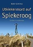 Utkiekermord auf Spiekeroog. Ostfrieslandkrimi von Rolf Uliczka