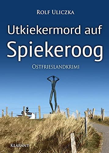 Utkiekermord auf Spiekeroog. Ostfrieslandkrimi (Die Kommissare Bert Linnig und Nina Jürgens ermitteln 13)