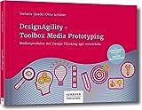 DesignAgility - Toolbox Media Prototyping: Medienprodukte mit Design Thinking agil