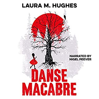 Danse Macabre                   By:                                                                                                                                 Laura M. Hughes                               Narrated by:                                                                                                                                 Nigel Peever                      Length: 2 hrs and 9 mins     6 ratings     Overall 4.7