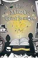 The Minor Gentleman: & His Upside Down Heart