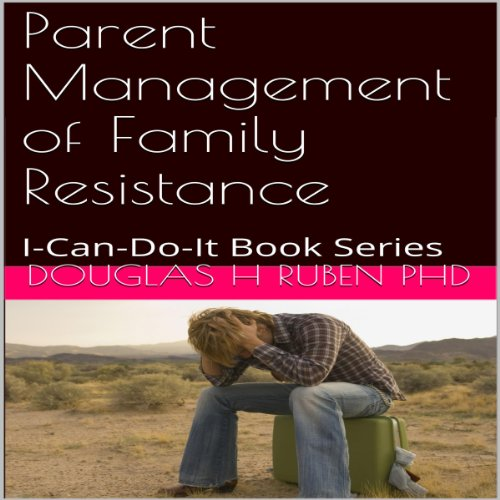 Parent Management of Family Resistance audiobook cover art