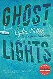 Ghost Lights: A Novel