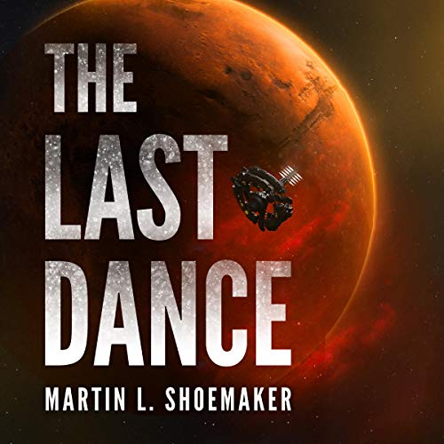 The Last Dance Audiobook By Martin L. Shoemaker cover art