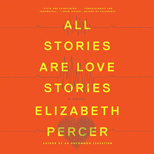 All Stories Are Love Stories audiobook cover art