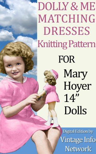 """Dolly & Me Matching Dresses Knitting Patterns for Mary Hoyer 14"""" Dolls and Other Slim-Bodied Dolls (English Edition)"""