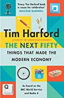 The Next Fifty Things that Made the Modern Economy