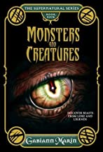 Monsters and Creatures: Discover Beasts from Lore and Legends (Supernatural Series)