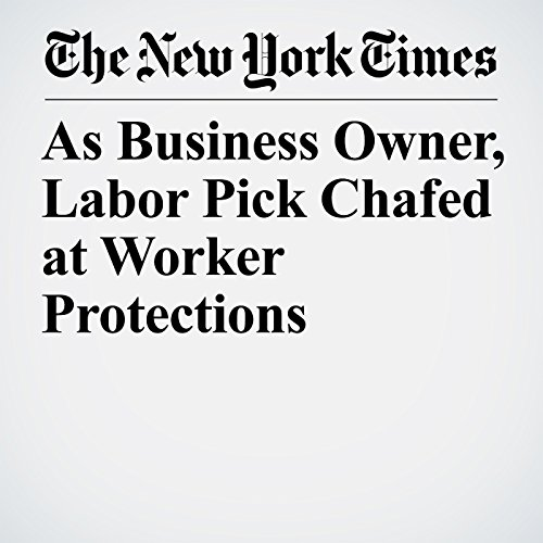 As Business Owner, Labor Pick Chafed at Worker Protections copertina