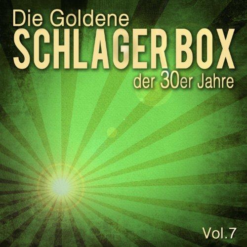 Die Goldene Schlager Box der 30er Jahre, Vol. 7