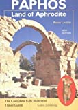 Paphos: The Complete Fully Illustrated Travel Guide by Renos Lavithis (2003-11-01)