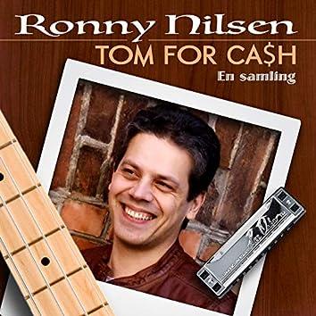 Tom for cash