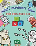 Robot Alphabet Book For Kids Aged 3-8: Cool Coloring Robot Illustrations, Number Coloring, Cool Alphabet Coloring, 120 pages, Large size 8.5' x 11' (21.59 x 27.94 cm)