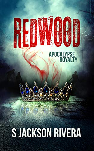 Redwood: Apocalypse Royalty by [S Jackson Rivera]