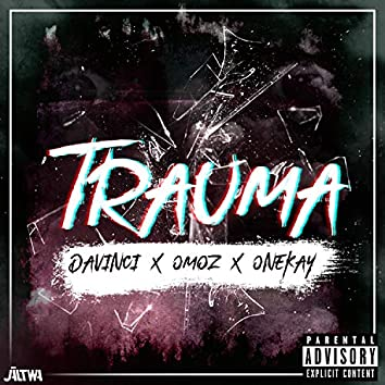 Trauma (feat. Omoz & OneKay)