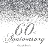 60th Anniversary Guest Book: Modern Guestbook for Sixtieth Diamond Wedding Anniversary Party Floral decorated interior pages for Photos Sign in ... Log Guests List Keepsake Gift for Couples