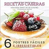 RECETAS CASERAS: 6 Postres fáciles e Irresistibles (Postres para preparar en 1 MINUTO.)