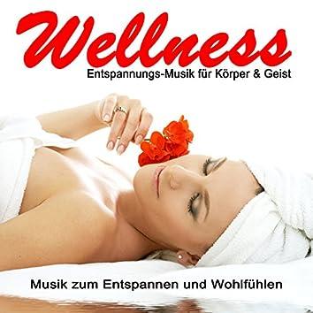 Wellness Entspannungs-Musik für Körper & Geist - Muzik zum Entspannen und WohlFühlen