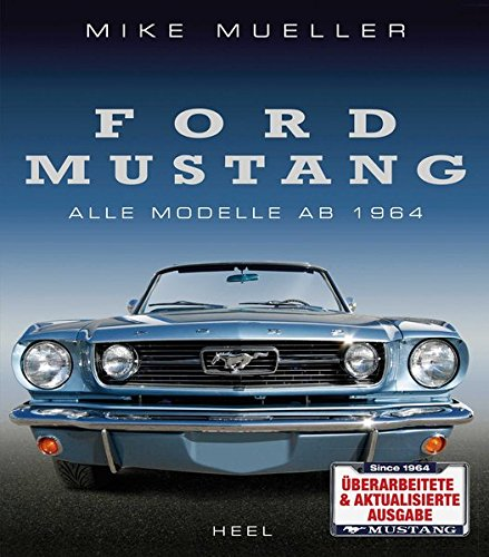 Ford Mustang: Alle Modelle ab 1964