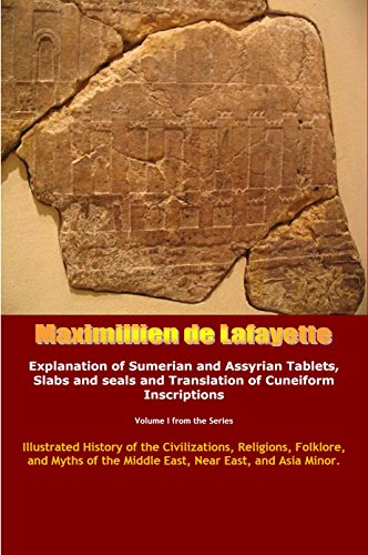 Vol.1. Explanation of Sumerian and Assyrian Tablets, Slabs and seals and Translation of Cuneiform Inscriptions (Illustrated History of the Civilizations, ... East, and Asia Minor.) (English Edition)