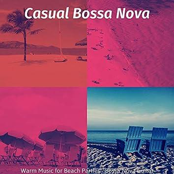 Warm Music for Beach Parties - Bossa Nova Guitar