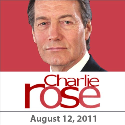 Charlie Rose: Ryan Lizza, Matthew Dowd, and Mark Halperin, August 12, 2011 audiobook cover art
