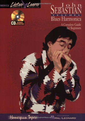 John Sebastian Teaches Blues Harmonica: A Complete Guide for Beginners (Listen & Learn)